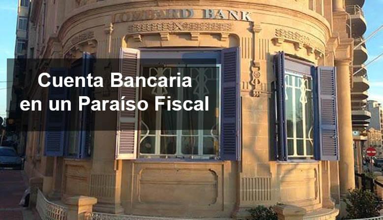 Cuenta bancaria en paraíso fiscal